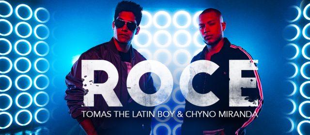 "TOMAS THE LATIN BOY Y CHYNO MIRANDA PRESENTAN ""ROCE"""
