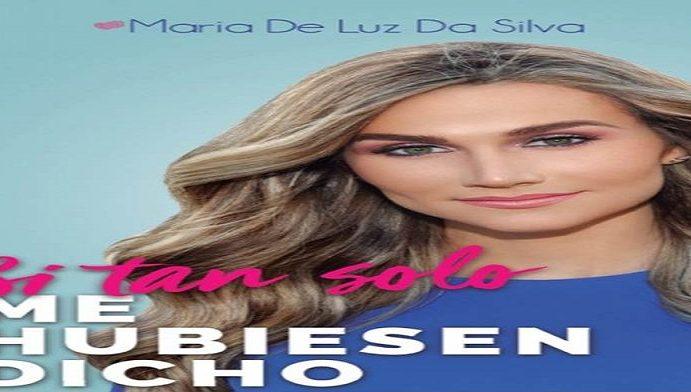 MARÍA DE LUZ DA SILVA REVELA VERDADES, APRENDIZAJES Y HERRAMIENTAS EN UN LIBRO.