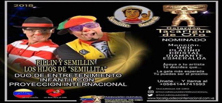 PILLIN Y SEMILLIN NOMINADOS EN LOS PREMIOS TACARIGUA DE ORO 2018