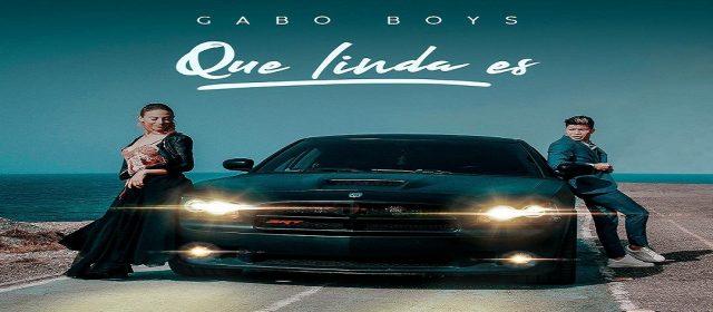 "GABO BOYS ESTRENÓ VIDEOCLIP DE ""QUE LINDA ES"""