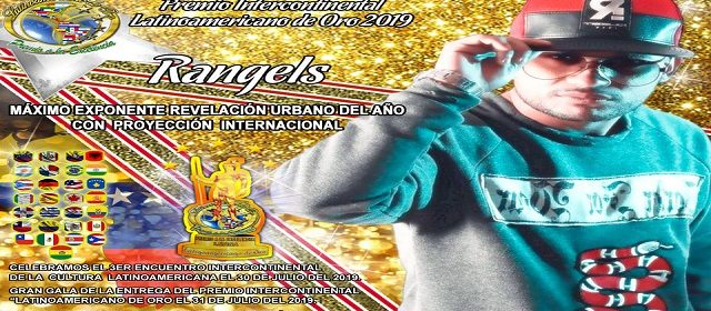 RANGELS  SERÁ GALARDONADO CON EL PREMIO «LATINOAMERICANO DE ORO 2019»