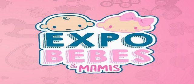 """EXPO BEBES & MAMIS LLEGA AL CCCT EN SU 2DA. EDICIÓN BAJO EL LEMA """"UN MUNDO DE VIDAS"""""""