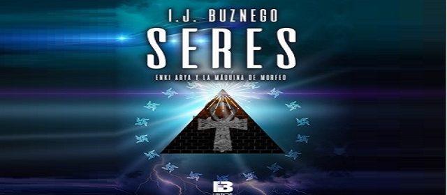"I.J. BUZNEGO PRESENTA SU NOVELA ""SERES"""
