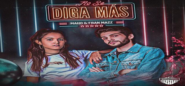 """MAHO & FRAN MAZZ CRECIENDO EN LA MÚSICA CON """"NO SE DIGA MÁS"""""""