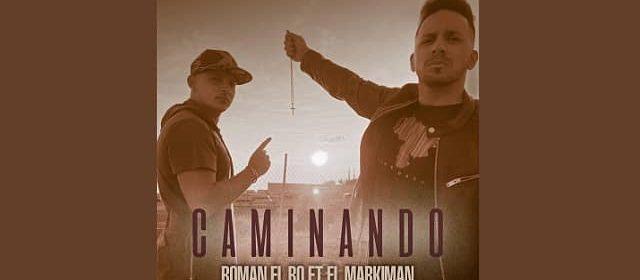 """ROMAN EL RO ESTRENA """"CAMINANDO"""""""