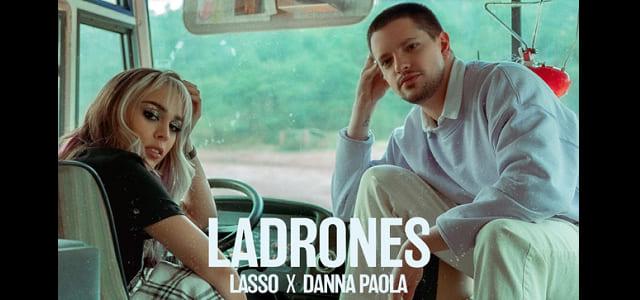 """LASSO Y DANNA PAOLA COLABORAN CON """"LADRONES"""""""