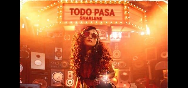 """SHARLENE REGRESA MÁS FUERTE QUE NUNCA CON """"TODO PASA"""""""
