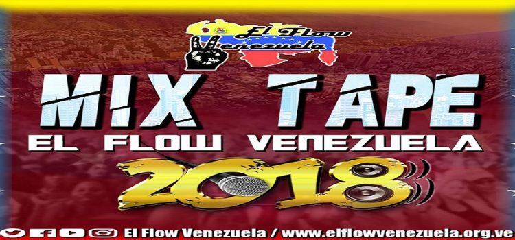 ENTÉRATE LO QUE SERÁ EL MIXTAPE EL FLOW VENEZUELA 2018