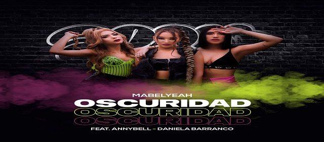 """MABEL YEAH SE UNE A ANNYBELL Y DANIELA BARRANCO EN """"OSCURIDAD"""""""