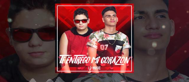 """LJ MUSIC VIENE A ENAMORARTE CON """"TE ENTREGO MI CORAZÓN"""""""