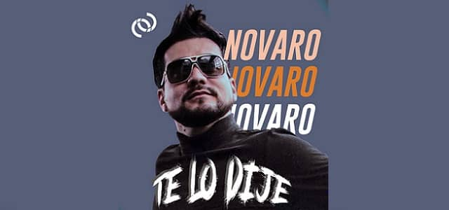 "NOVARO LANZA SU NUEVO EP ""TE LO DIJE"""
