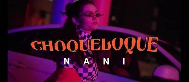 """NANI VIENE A CAUTIVAR CON EL """"CHOQUELOQUE"""""""