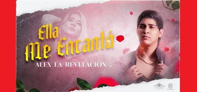 """ALEX LA REVELACIÓN PRESENTA SU NUEVO TEMA """"ELLA ME ENCANTÓ"""""""