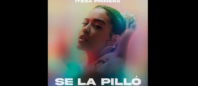 """""""SE LA PILLÓ"""", UNA CANCIÓN DE ITZZA PRIMERA PARA LO FALSO QUE ES EL AMOR"""