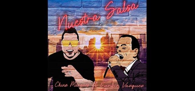 """CHINO MARQUEZ JUNTO A FRANKIE VÁZQUEZ EN """"NUESTRA SALSA"""""""