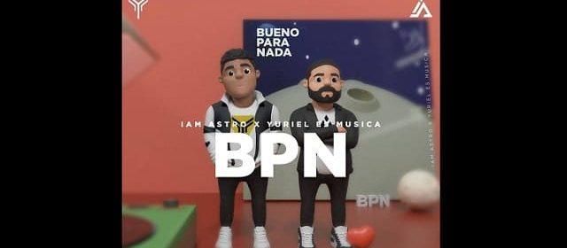 """IAM ASTRO Y YURIEL """"ES MÚSICA"""" JUNTOS NUEVAMENTE EN """"BPN"""""""