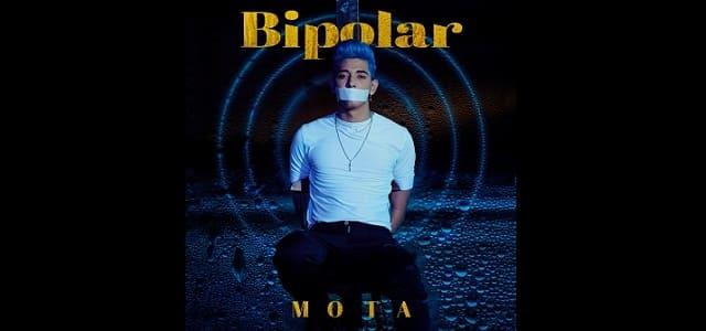 """""""BIPOLAR"""" LO NUEVO DE MOTA"""